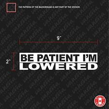 2x BE PATIENT I'M LOWERED Sticker JDM Drift car decal white
