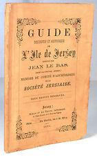LE BAS (JEAN) GUIDE HISTORIQUE DE L'ÎLE DE JERSEY MONT-ORGUEIL SAINT HÉLIER 1881
