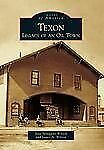Images of America Ser.: Texon : Legacy of an Oil Town by Jane Spraggins...