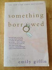 Something Borrowed by Emily Giffin (2005, Paperback) Acceptable