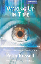 Waking Up In Time.Our Future Evolution & The Meaning of Now. Peter Russell.