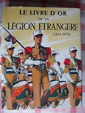 LE LIVRE D'OR DE LA LEGION ETRANGERE (1831-1976) TBE 1976 numéroté 2682/3500