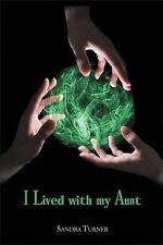 I Lived with My Aunt by Sandra Turner (2014, Paperback)