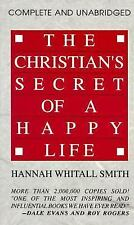 Christian's Secret of a Happy Life, complete and unabridged, The by Hannah Whita