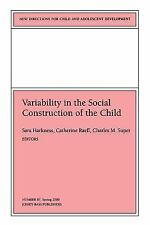 Variability in the Social Construction of the Child: New Directions for Child an