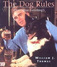 NEW - The Dog Rules: (Damn Near Everything) by Thomas, William J.
