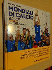 BOOK MONDIALI DI CALCIO LE STORIE DIETRO LA LEGGENDA BERNARD LIONS RIZZOLI