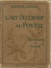 L'ART DECORATIF AU FOYER : SUR UN COIN DE TABLE - VALENTINE THOMSON  1913