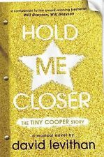 HOLD ME CLOSER The Tiny Cooper Story David Levithan (2015) NEW musical book LGBT