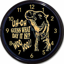 """Hump Day"" Camel Wall Clock ""Uh-Oh - Guess what day it is!! - Woo Hoo!!""New 10"""