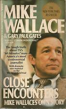 Close Encounters : Mike Wallace's Own Story by Gary P. Gates and Mike Wallace (1