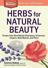 Storey Basics: Herbs for Natural Beauty : Create Your Own Herbal Shampoos,...