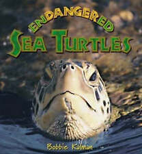 Endangered Sea Turtles by Bobbie Kalman (Paperback, 2004)
