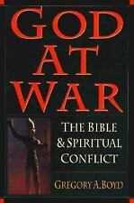 God at War : The Bible and Spiritual Conflict by Gregory A. Boyd (1997,...