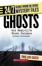 24/7 Science Behind the Scenes Ser. Mystery Files: Ghosts : And Real-Life...