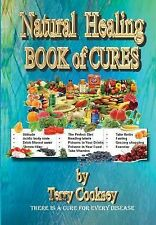 Natural Healing - BOOK of CURES : There Is a Cure for All Disease by Terry...