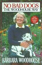 No Bad Dogs: The Woodhouse Way, Woodhouse, Barbara, Good Condition, Book