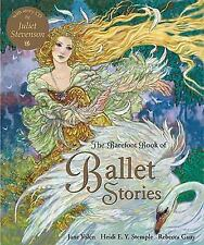 The Barefoot Book of Ballet Stories by Jane Yolen, Dawn Casey and Heidi E. Y....