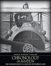 CHRONOLOGY OF AVIATION (World History Timeline), .,, Winchester, Jim, Very Good,