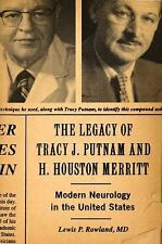 The Legacy of Tracy J. Putnam and H. Houston Merritt: Modern Neurology in the Un