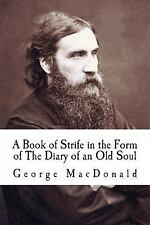 A Book of Strife in the Form of the Diary of an Old Soul by George MacDonald...