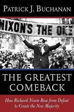 The Greatest Comeback : How Richard Nixon Rose from Defeat to Create the New...