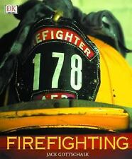 Firefighting by Jack Gottschalk and Dorling Kindersley Publishing    harcover
