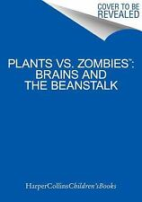 Plants vs. Zombies: Brains and the Beanstalk by PopCap Games, Auerbach, Annie, G