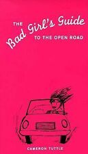"""The Bad Girl's Guide to the Open Road"" BADG by Cameron Tuttle (1999, Paperback)"