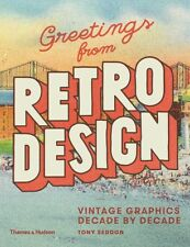 Greetings from Retro Design: Vintage Graphics Decade by Decade (P. 9780500241479