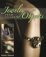 Jewelry from Found Objects by Heather Skowood (2011, Paperback)
