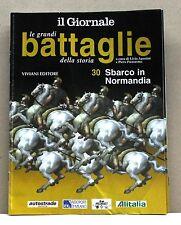 LE GRANDI BATTAGLIE DELLA STORIA - 30 SBARCO IN NORMANDIA [fascicolo]
