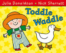 Julia Donaldson Toddle Waddle Very Good Book