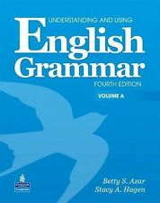 Understanding and Using English Grammar by Betty S. Azar and Stacy A. Hagen...