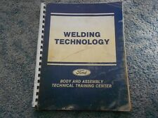 FORD WELDING TECHNOLOGY BODY and ASSEMBLY TECHNICAL TRAINING MANUAL ORIGINAL OEM