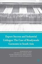 Export Success and Industrial Linkages: The Case of Readymade Garments in South
