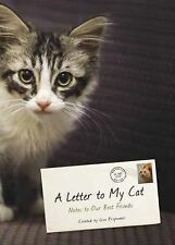 A Letter to My Cat : Notes to Our Best Friends by Lisa Erspamer (2014,...