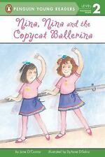 Penguin Young Readers, Level 2: Nina, Nina and the Copycat Ballerina by Jane...