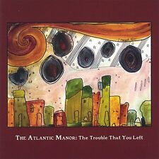 THE ATLANTIC MANOR The Trouble That You Left CD US 2005 Indie ALTERNATIVE Psych
