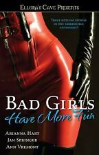 Bad Girls Have More Fun by Ann Vremont, Jan Springer and Arianna Hart (2008,...