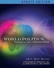 World Politics: Trends and Transformations Kegley Wadsworth Poli Sci FREE SHIP!