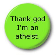 "Thank God I'm An Atheist - 25mm 1"" Button Badge - Humour Religion Novelty"