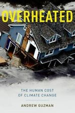 Overheated: The Human Cost of Climate Change, Guzman, Andrew T.