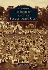 Images of America: Harrisburg and the Susquehanna River by Erik V. Fasick...
