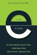 The E-Code: 33 Internet Superstars Reveal 43 Ways to Make Money Online Almost In