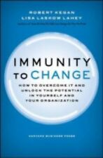 Immunity to Change: How to Overcome It and Unlock the Potential in Yourself and