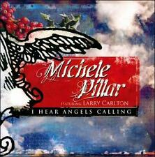 Featuring Larry Carlton: I Hear Angels Calling by Pillar, Michele
