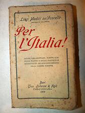 Prima Guerra Mondiale - Luigi Medici del Vascello: Per l'Italia! 1916 Laterza