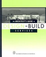The Architect's Guide to Design-Build Services, The American Institute of Archit