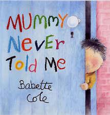 Mummy Never Told Me,Cole, Babette,New Book mon0000022185